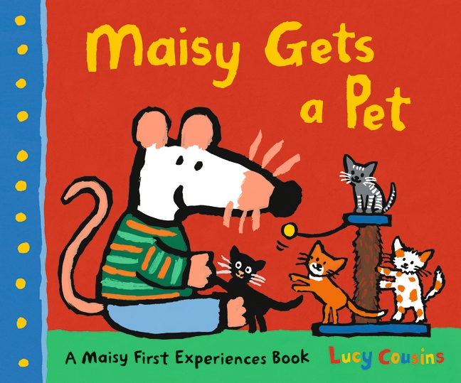 Maisy Gets a Pet by Lucy Cousins