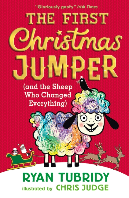 The First Christmas Jumper and the Sheep Who Changed Everything by Ryan Tubridy