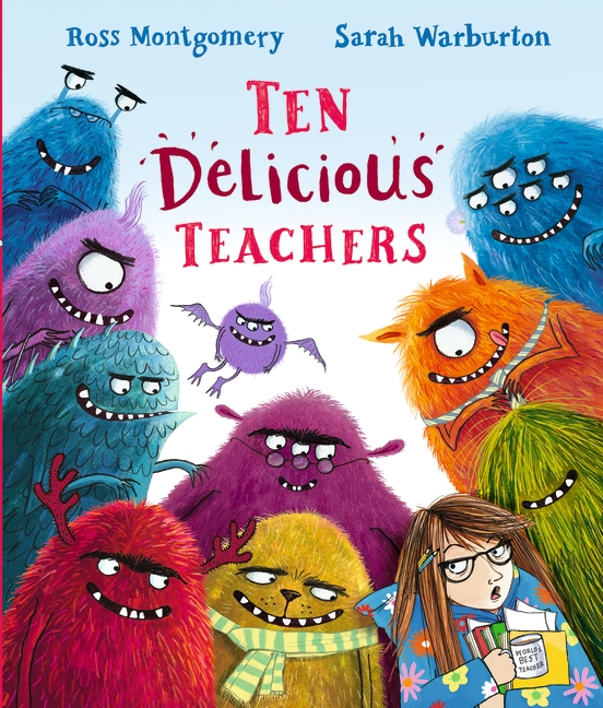 Ten Delicious Teachers by Ross Montgomery