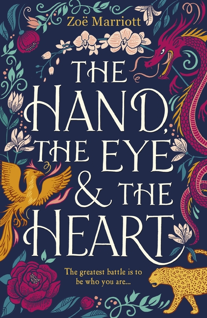 The Hand, the Eye and the Heart by Zoe Marriott
