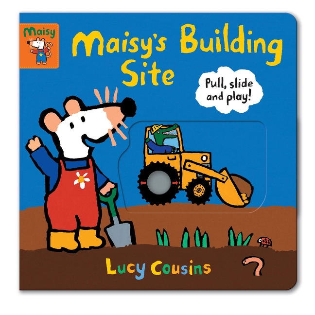 Maisy's Building Site: Pull, Slide and Play! by Lucy Cousins