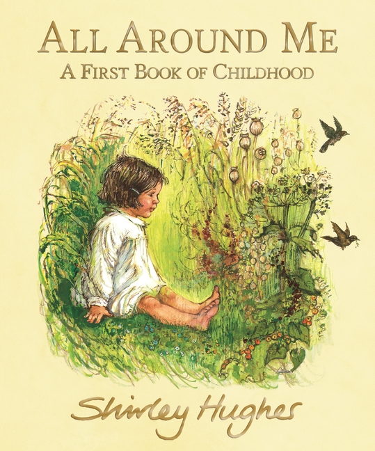 All Around Me by Shirley Hughes