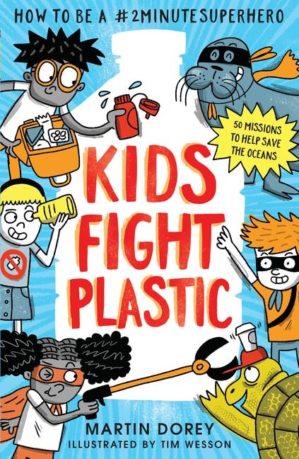 Kids Fight Plastic by Martin Dorey