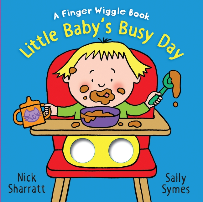 Little Baby's Busy Day: A Finger Wiggle Book by Sally Symes