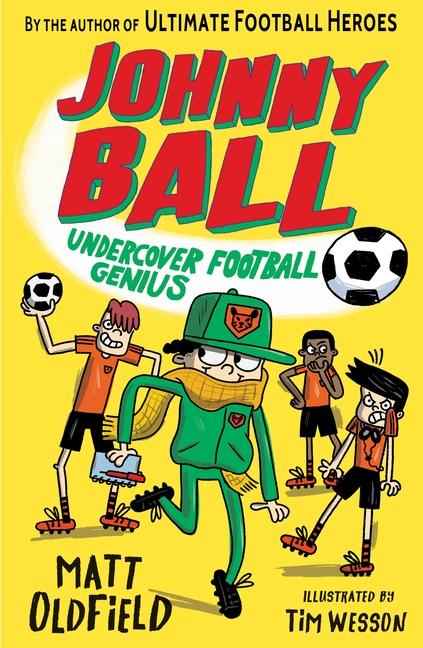 Johnny Ball: Undercover Football Genius by Matt Oldfield