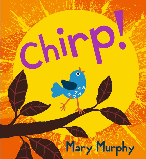 Chirp by Mary Murphy