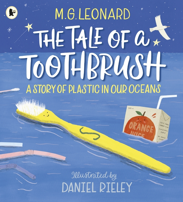 The Tale of a Toothbrush: A Story of Plastic in Our Oceans by M. G. Leonard