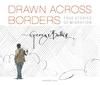 Drawn-Across-Borders-True-Stories-of-Migration