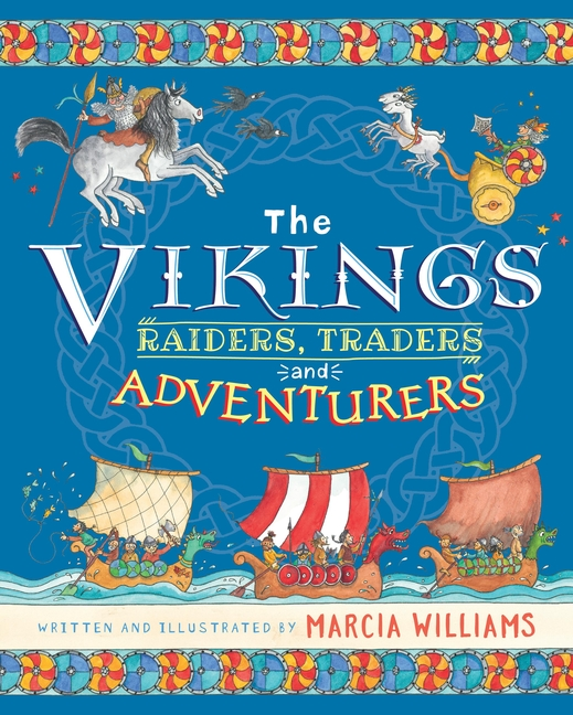 The Vikings: Raiders, Traders and Adventurers! by Marcia Williams