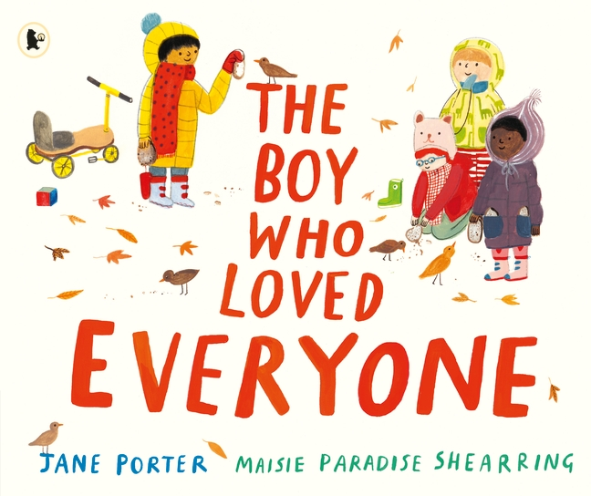 The Boy Who Loved Everyone by Jane Porter