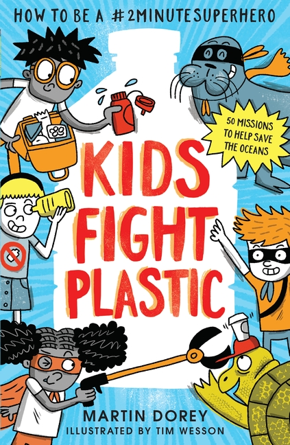 Kids Fight Plastic by Martin Dorey