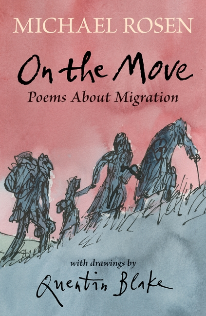 On the Move: Poems About Migration by Michael Rosen