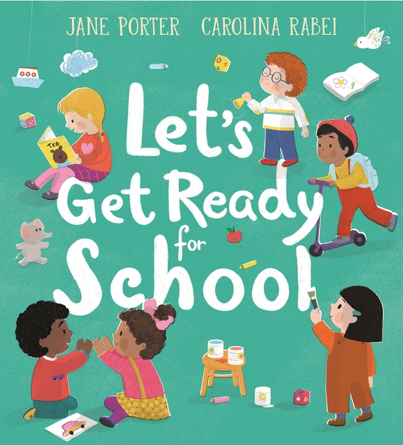 Let's Get Ready for School by Jane Porter