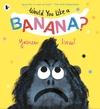 Would-You-Like-a-Banana