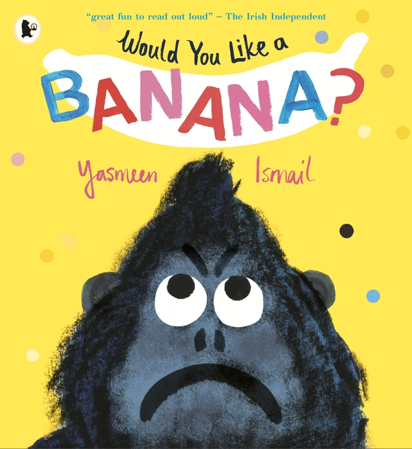 Would You Like a Banana? by Yasmeen Ismail
