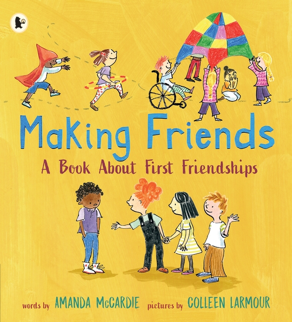 Making Friends: A Book About First Friendships by Amanda McCardie