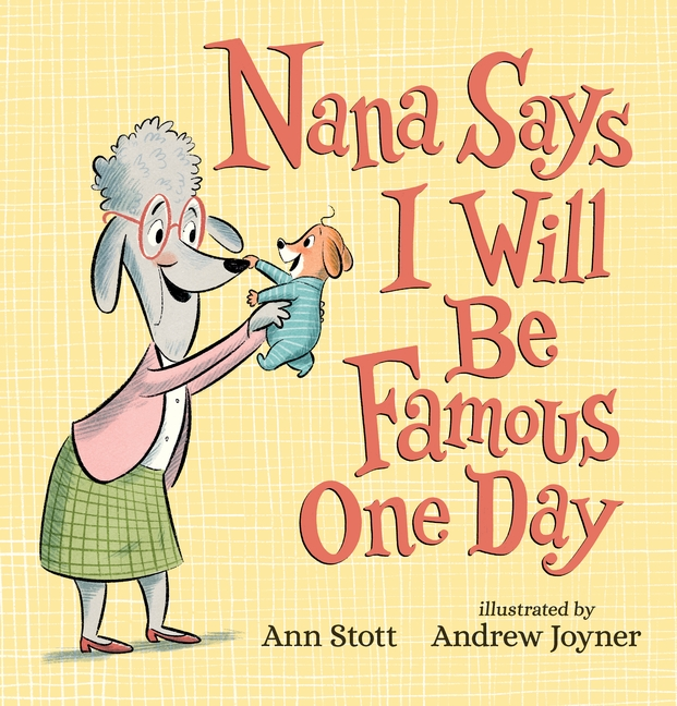 Nana Says I Will Be Famous One Day by Ann Stott