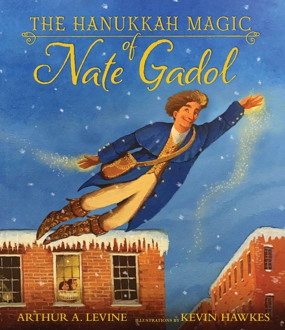 The Hanukkah Magic of Nate Gadol by Arthur A. Levine