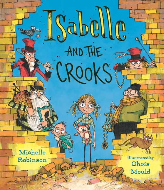 Isabelle and the Crooks by Michelle Robinson