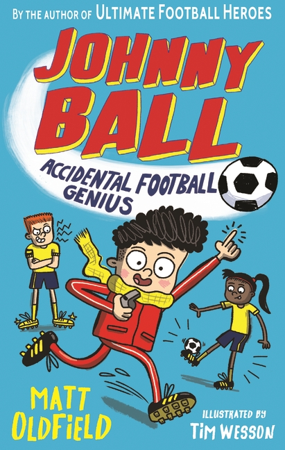 Johnny Ball: Accidental Football Genius by Matt Oldfield