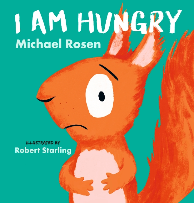 I Am Hungry by Michael Rosen