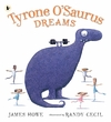 Tyrone-O-Saurus-Dreams