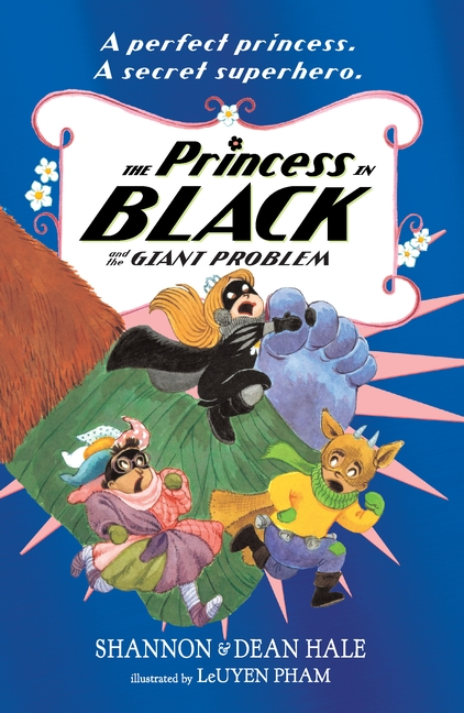 The Princess in Black and the Giant Problem by Shannon Hale, Dean Hale