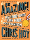 Be-Amazing-An-inspiring-guide-to-being-your-own-champion