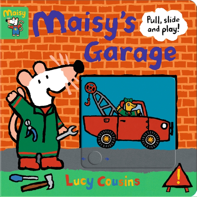 Maisy's Garage: Pull, Slide and Play! by Lucy Cousins