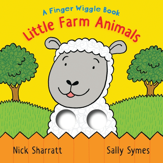 Little Farm Animals: A Finger Wiggle Book by Sally Symes