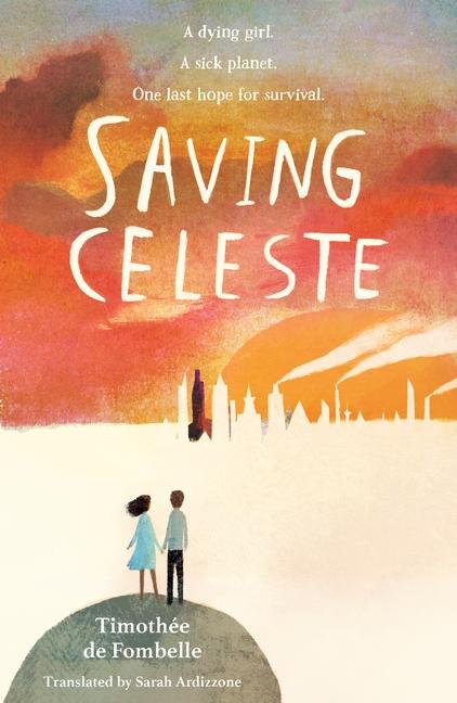 Saving Celeste by Timothée de Fombelle