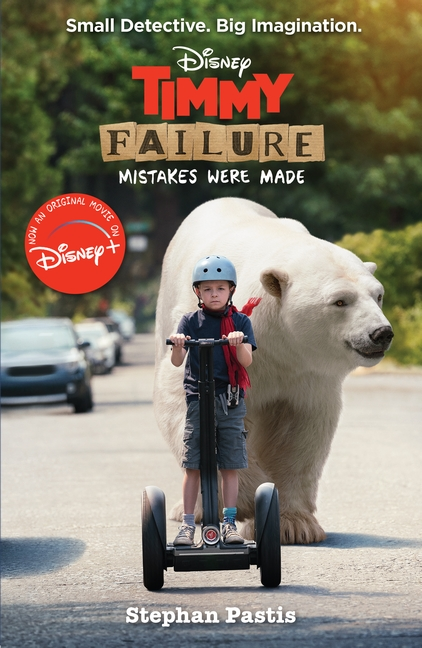 Timmy Failure: Mistakes Were Made by Stephan Pastis