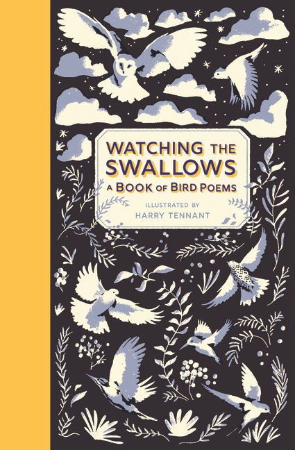 Watching the Swallows: A Book of Bird Poems by