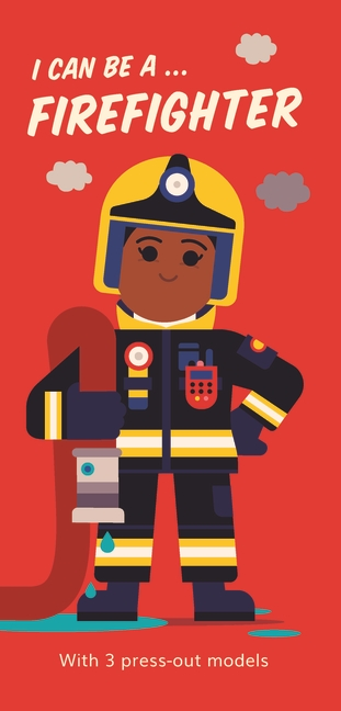 I Can Be A ... Firefighter by Spencer Wilson