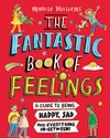 The-Fantastic-Book-of-Feelings-A-Guide-to-Being-Happy-Sad-and-Everything-In-Between