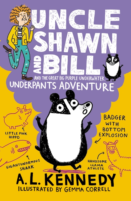 Uncle Shawn and Bill and the Great Big Purple Underwater Underpants Adventure by A. L. Kennedy