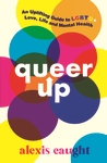 Queer-Up-An-Uplifting-Guide-to-LGBTQ-Love-Life-and-Mental-Health