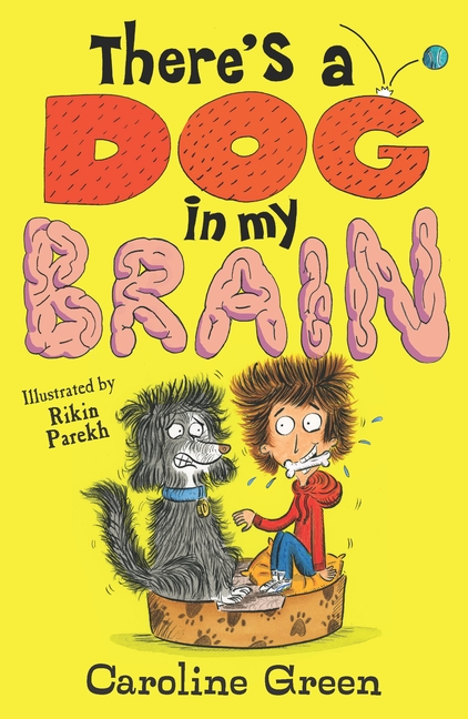 There's a Dog in My Brain! by Caroline Green