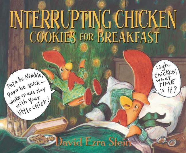 Interrupting Chicken: Cookies for Breakfast by David Ezra Stein