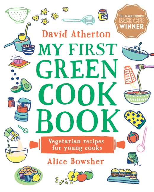 My First Green Cook Book: Vegetarian Recipes for Young Cooks by David Atherton