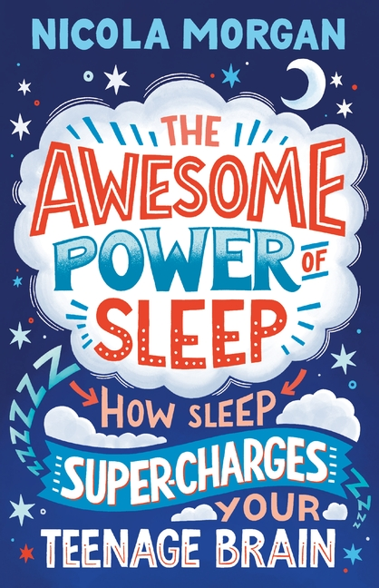 The Awesome Power of Sleep by Nicola Morgan