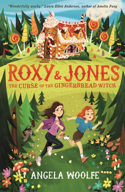 Roxy & Jones: The Curse of the Gingerbread Witch by Angela Woolfe