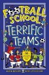 Football-School-Terrific-Teams-50-True-Stories-of-Football-s-Greatest-Sides
