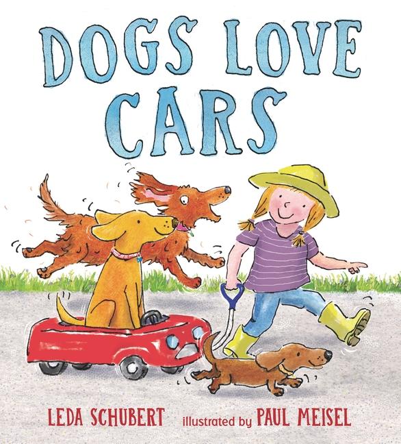Dogs Love Cars by Leda Schubert