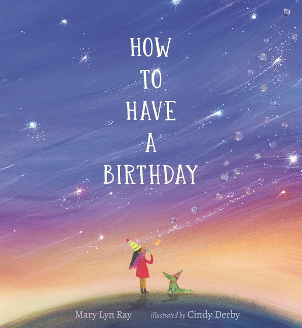 How to Have a Birthday by Mary Lyn Ray