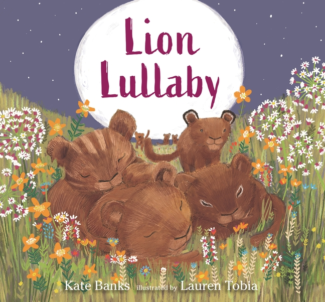 Lion Lullaby by Kate Banks