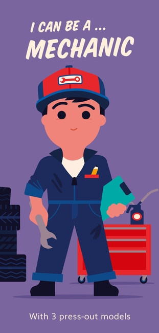 I Can Be A ... Mechanic by Spencer Wilson