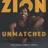 Zion-Unmatched