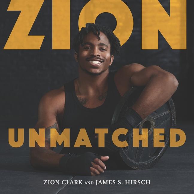 Zion Unmatched by Zion Clark, James S. Hirsch