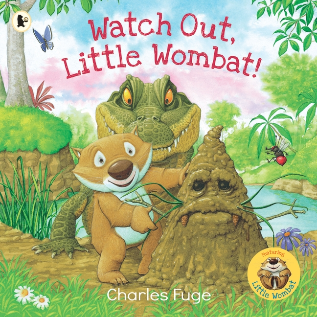 Watch Out, Little Wombat! by Charles Fuge